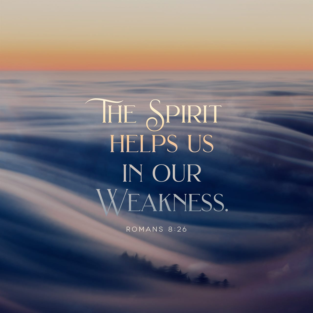 Romans 8:26 Likewise the Spirit also helpeth our infirmities: for we know not what we should pray for as we ought: but the Spirit itself maketh intercession for us with groanings which cannot be uttered. | King James Version (KJV) | Download The Bible App Now