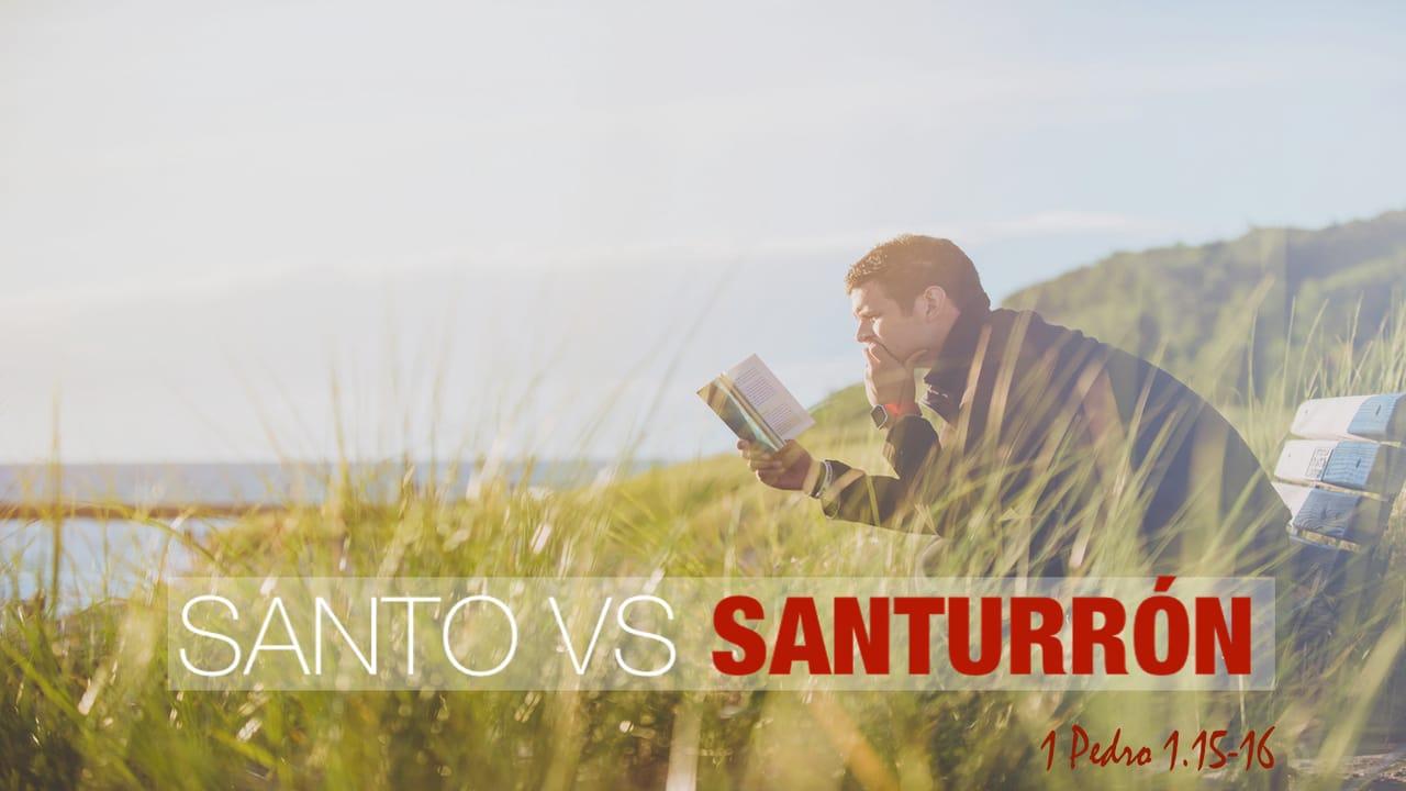 Santo Vs Santurrón  YouVersion Event