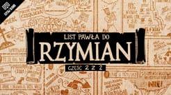 Omówienie: List do Rzymian, część 2 (rozdziały 5-16)