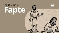 Prezentare generală: Faptele Apostolilor 13-28
