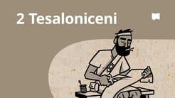 Prezentare generală: 2 Tesaloniceni