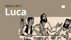 Prezentare generală: Luca 10-24