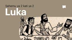 Muhtasari: Luka 10-24