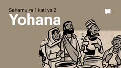 Muhtasari: Yohana 1-12