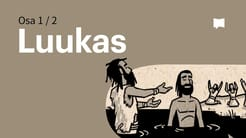 Esittelyssä: Evankeliumi Luukkaan mukaan 1-9