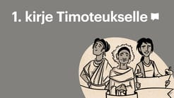Esittelyssä: Ensimmäinen kirje Timoteukselle