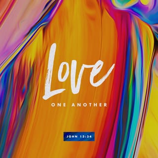 "John 13:34 ""A new command I give you: Love one another. As I have ..."