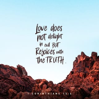 1 Corinthians 13:6 It does not rejoice about injustice but rejoices  whenever the truth wins out. | New Living Translation (NLT) | Download The  Bible App Now