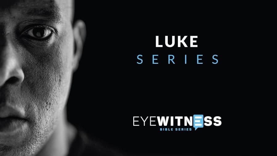 Eyewitness Bible Series: Luke