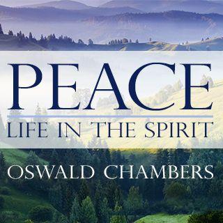 오스왈드 챔버스: 평화 - 성령 안에서의 삶