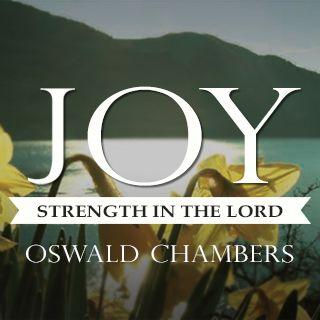 ออสวอลด์ แชมเบอร์ส: ความชื่นชมยินดี - กำลังในองค์พระผู้เป็นเจ้า
