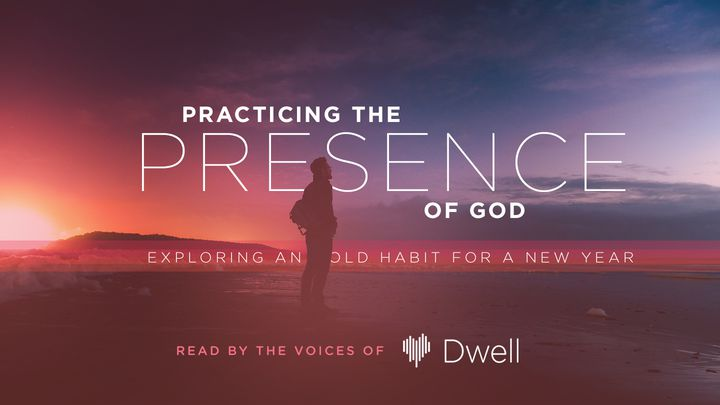 Practicing The Presence Of God: Old Habits For A New Year