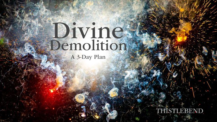 Divine Demolition: A 3-Day Plan