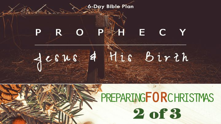 Prophecy: Jesus & His Birth - Preparing For Christmas Series #2