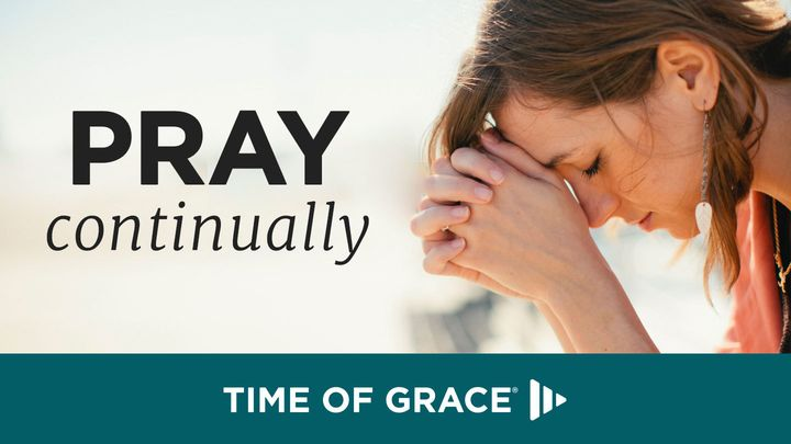 Pray Continually: Devotions From Time Of Grace