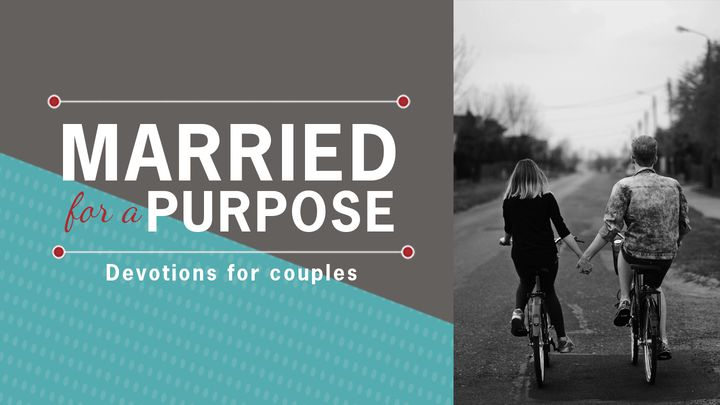 Married For A Purpose—Devotions For Couples