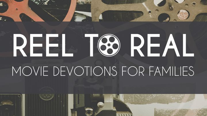 Reel To Real: Movie Devotions For Families