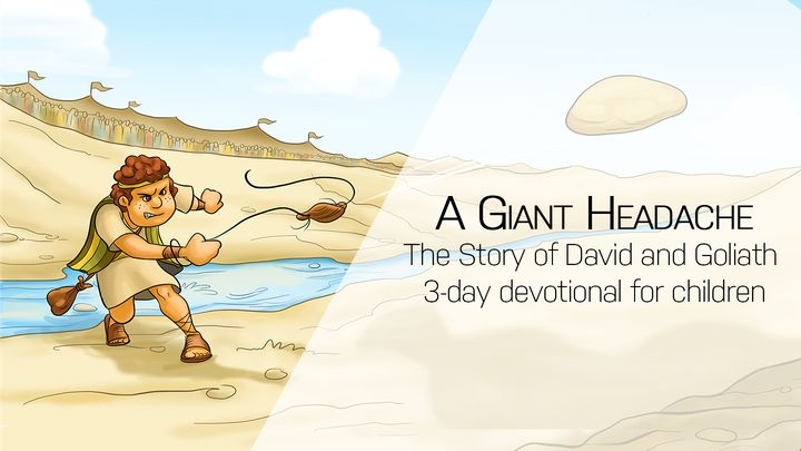 A Giant Headache - The Story Of David And Goliath