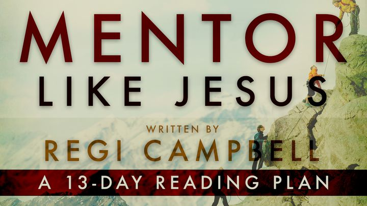 Mentor Like Jesus: Exploring How He Made Disciples