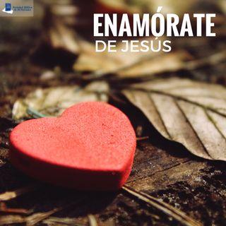 Enamórate de Jesús
