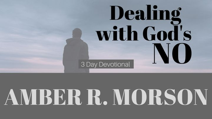 "Dealing With God's ""NO"""