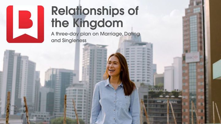 Relationships Of The Kingdom – A Plan On Marriage, Dating And Singleness