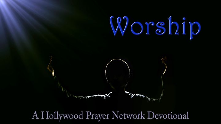 Hollywood Prayer Network On Worship