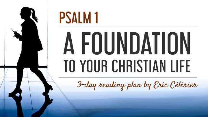 Psalm 1 - A Foundation To Your Christian Life
