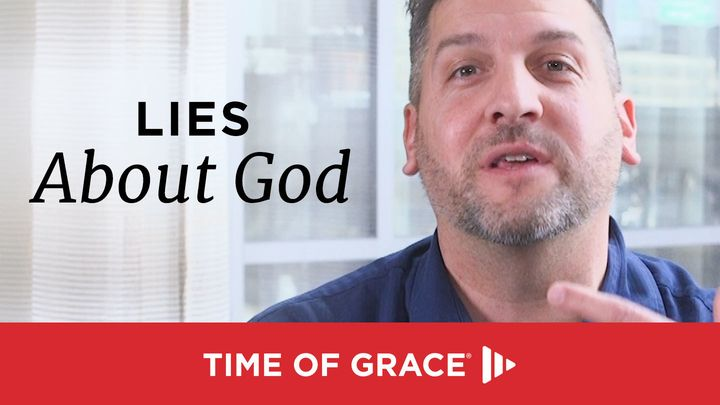 Lies About God: Devotions From Your Time Of Grace