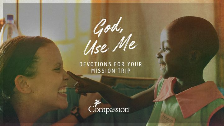 God, Use Me – Devotions For Your Mission Trip