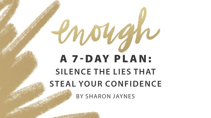 Enough: Silencing Lies That Steal Your Confidence