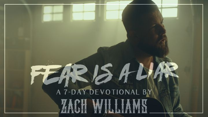 Fear Is A Liar Devotional By Zach Williams
