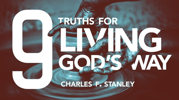 9 Truths For Living God's Way