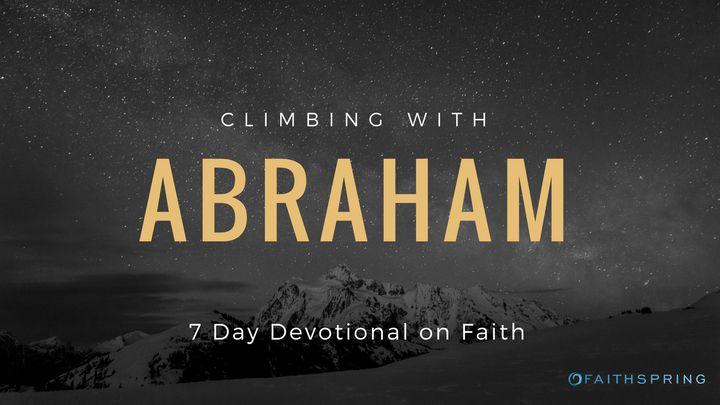 Climbing With Abraham: 7 Days Of Faith