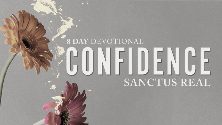 Confidence: A Devotional From Sanctus Real