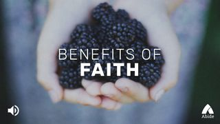The Benefits Of Faith 2 Corinthians 5:17 New International Version