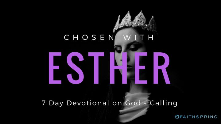 Chosen With Esther: 7 Days Of Purpose
