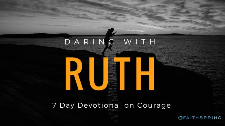 Daring With Ruth: 7 Days Of Courage