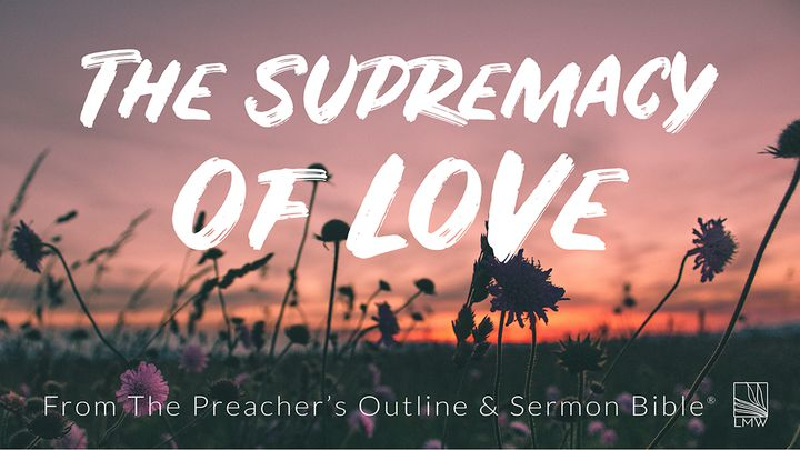 The Supremacy Of Love