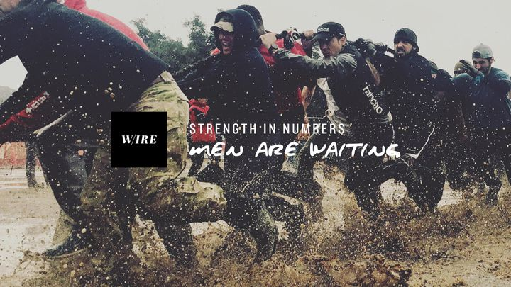Strength In Numbers // Men Are Waiting For You