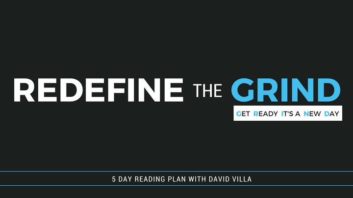 Redefine The Grind
