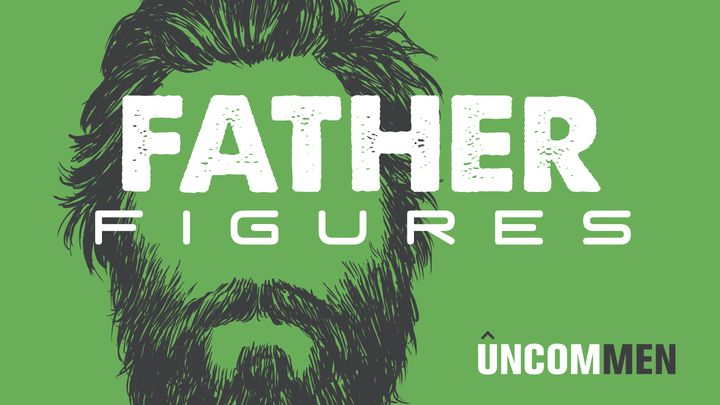UNCOMMEN: Father Figures