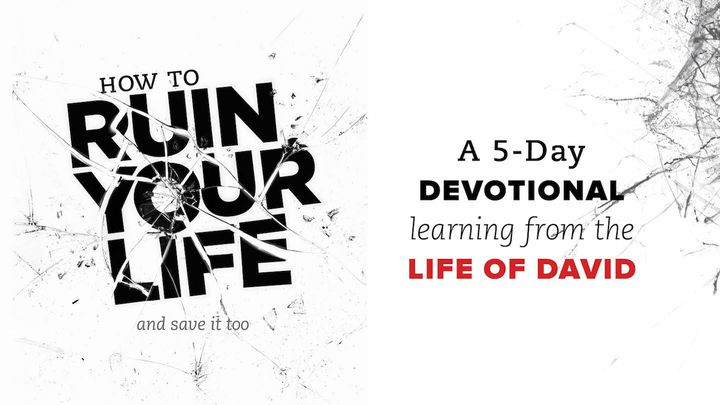 How To Ruin Your Life (And How To Come Back)  5-Day Devotional