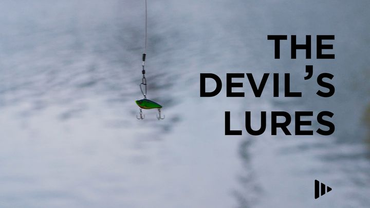 The Devil's Lures: Devotions From Your Time Of Grace