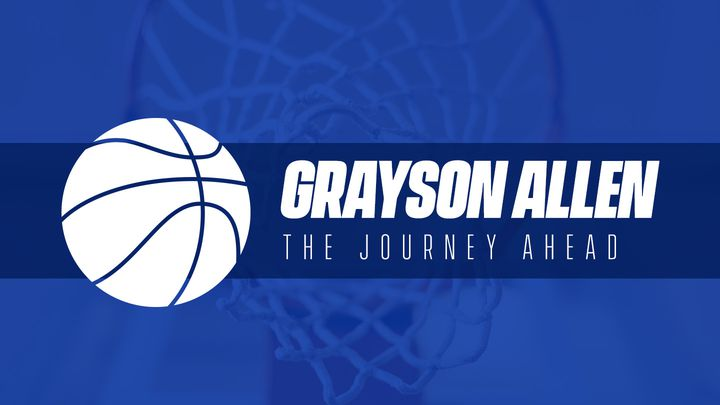 Grayson Allen: The Journey Ahead