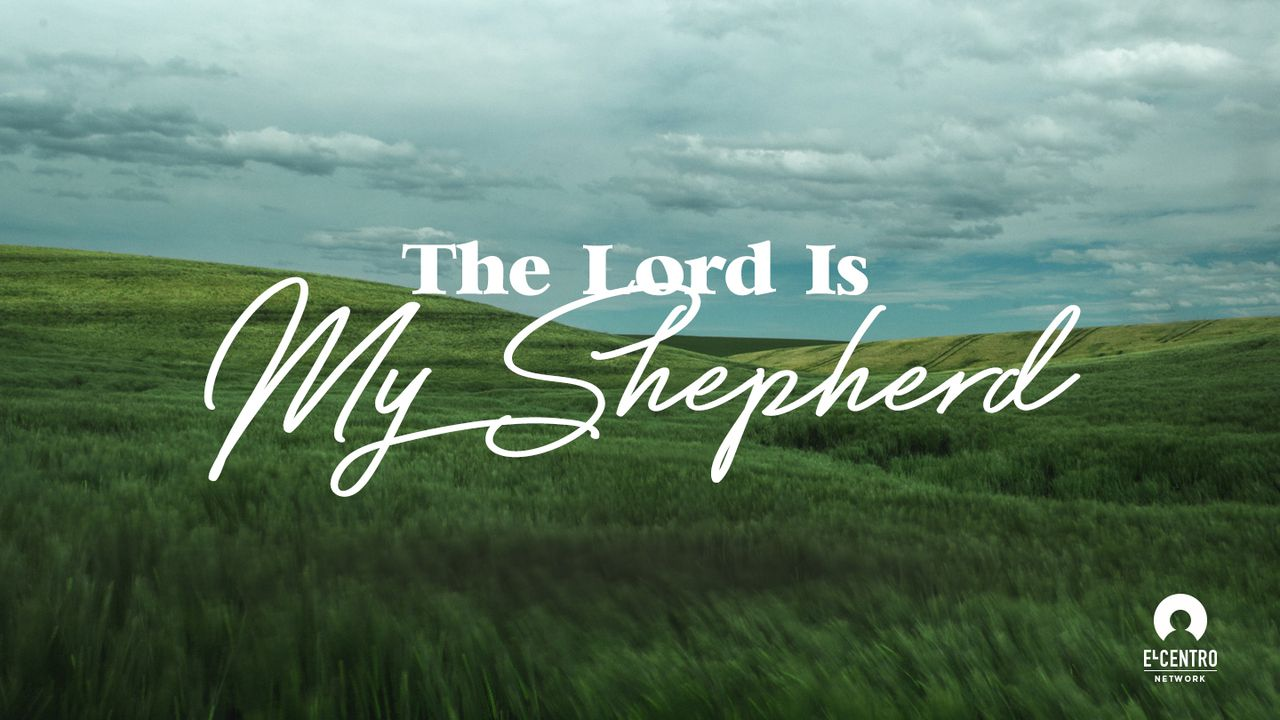 The Lord Is My Shepherd Devotional Reading Plan Youversion Bible