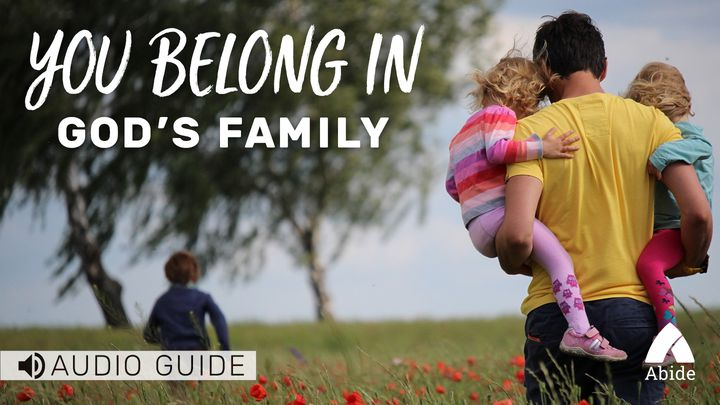 You Belong In God's Family