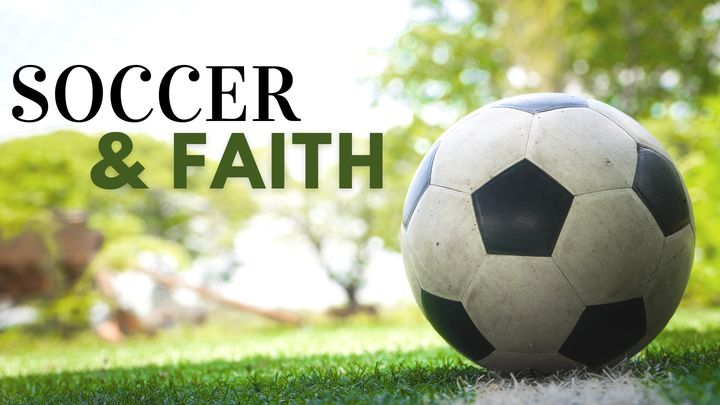 Soccer And Faith