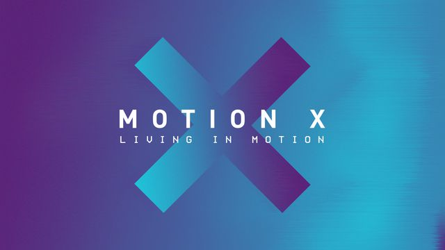 MOTION X: Living In MOTION