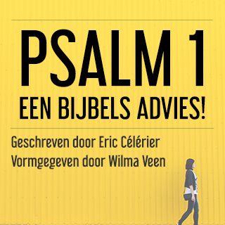 Psalm 1 - een Bijbels advies!